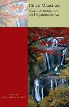 Cinco maestros: Cuentos modernos de Hispanoamérica 0155075519 Book Cover