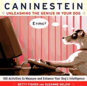 Caninestein: Unleashing the Genius in YOUR Dog 0062734857 Book Cover