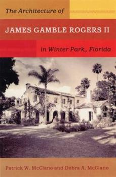 Hardcover The Architecture of James Gamble Rogers II in Winter Park, Florida Book