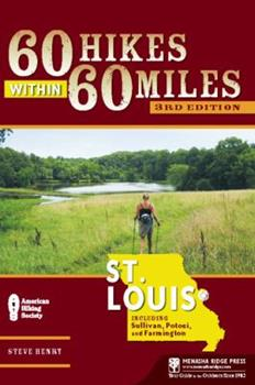 60 Hikes within 60 Miles: St. Louis, 2nd: Including St. Peters, Washington, and Sullivan (60 Hikes - Menasha Ridge) 0897326121 Book Cover
