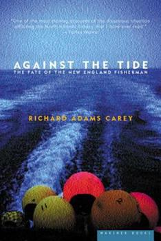 Paperback Against the Tide: The Fate of the New England Fisherman Book