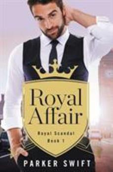 Royal Affair - Book #1 of the Royal Scandal