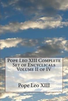 Paperback Pope Leo XIII Complete Set of Encyclicals Volume II of IV Book