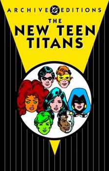 The New Teen Titans Archives Vol. 4 - Book  of the DC Archive Editions