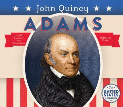 John Quincy Adams - Book  of the United States Presidents *2017*