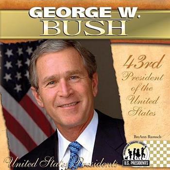 George W. Bush (The United States Presidents) - Book #43 of the United States Presidents