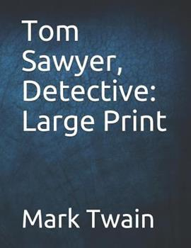 Tom Sawyer, Detective - Book #3 of the Adventures of Tom and Huck