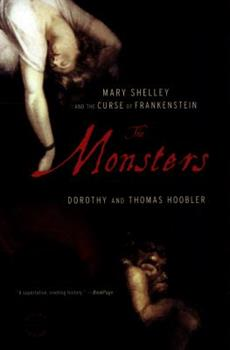The Monsters: Mary Shelley and the Curse of Frankenstein 0316066400 Book Cover