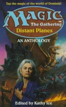 Magic: The Gathering Distant Planes - Book #9 of the Magic: The Gathering