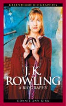 J. K. Rowling: A Biography (Unauthorized Edition) - Book  of the Greenwood Biographies