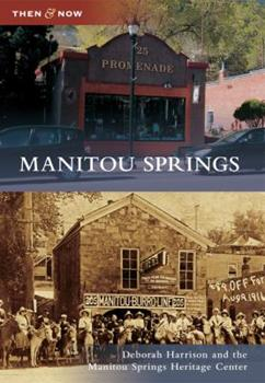 Manitou Springs - Book  of the  and Now