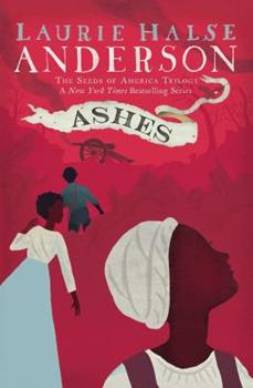 Ashes - Book #3 of the Seeds of America