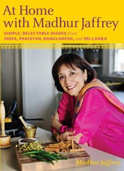 At Home with Madhur Jaffrey: Simple, Delectable Dishes from India, Pakistan, Bangladesh, and Sri Lanka 0307268241 Book Cover