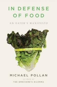 In Defense of Food: An Eater's Manifesto 0141034726 Book Cover