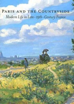 Paris And the Countryside: Modern Life in Late 19th-century France 0916857425 Book Cover