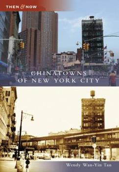 Chinatowns of New York City - Book  of the  and Now