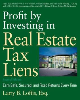 Profit by Investing in Real Estate Tax Liens: Earn Safe, Secured, and Fixed Returns Every Time 0793195179 Book Cover