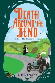 Death Around the Bend - Book #3 of the Lady Hardcastle Mysteries