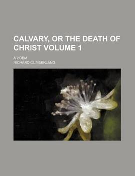 Paperback Calvary, or the Death of Christ Book