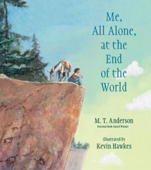 Me, All Alone, at the End of the World 0763689025 Book Cover
