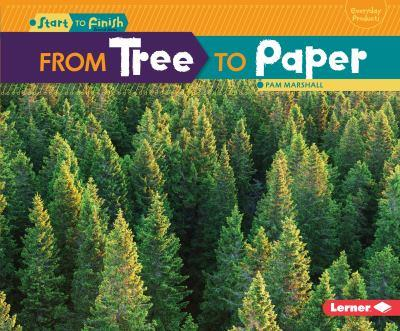 From Tree to Paper (Start to Finish) - Book  of the Start to Finish, Second Series