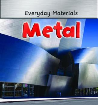 Metal (Everyday Materials) 0778741273 Book Cover