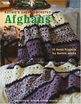 Ruthie's Easy Crocheted Afghans (Leisure Arts #3856) 1574868519 Book Cover