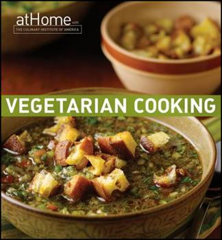 Vegetarian Cooking at Home with The Culinary Institute of America 0470421371 Book Cover