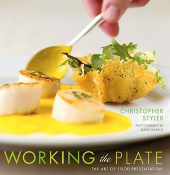 Working the Plate: The Art of Food Presentation 047147939X Book Cover