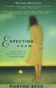 Paperback Expecting Adam : A True Story of Birth, Rebirth and Everyday Magic Book