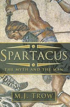 Spartacus: The Myth and the Man 0750939079 Book Cover