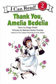 Thank You, Amelia Bedelia - Book #2 of the Amelia Bedelia