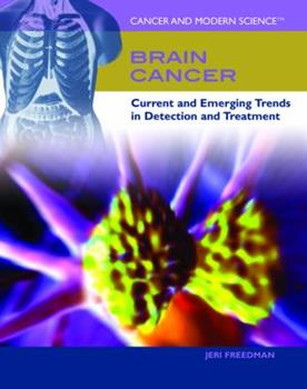 Brain Cancer: Current and Emerging Trends in Detection and Treatment 1435850114 Book Cover