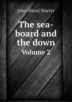 Paperback The Sea-Board and the Down Volume 2 Book