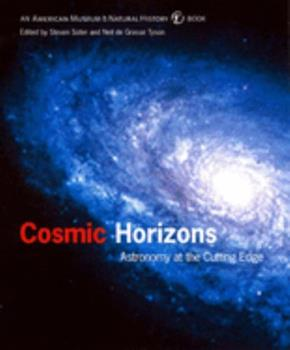 Cosmic Horizons: Astronomy at the Cutting Edge (American Museum of Natural History Books)