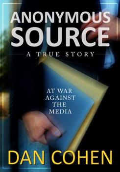 Paperback Anonymous Source: At War Against The Media Book