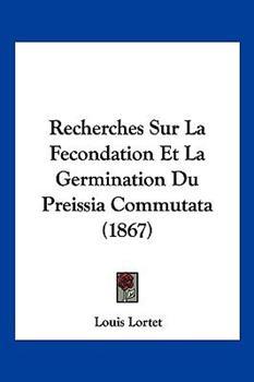Paperback Recherches Sur la Fecondation et la Germination du Preissia Commutata Book