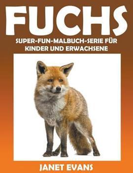 Paperback Fuchs: Super-Fun-Malbuch-Serie f?r Kinder und Erwachsene [German] Book