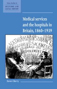 Paperback Medical Services and the Hospital in Britain, 1860 1939 Book