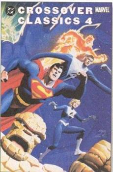 DC/Marvel Crossover Classics, Vol. 4 - Book #4 of the Crossover Collections