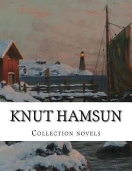 Knut Hamsun, Collection Novels 150054342X Book Cover