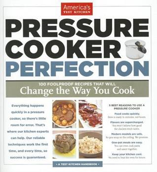 Paperback Pressure Cooker Perfection: 100 Foolproof Recipes That Will Change the Way You Cook Book