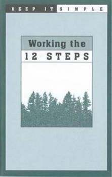 Keep It Simple: Working the 12 Steps 0894865633 Book Cover