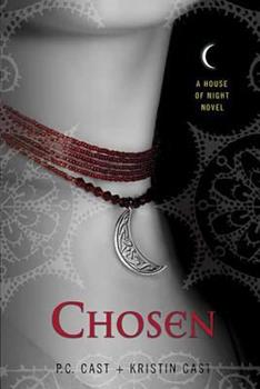 Chosen: A House of Night Novel - Book #3 of the House of Night
