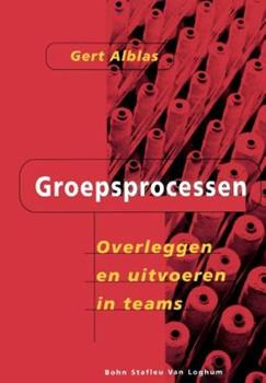 Paperback Groepsprocessen: Overleggen En Uitvoeren in Teams [Dutch] Book