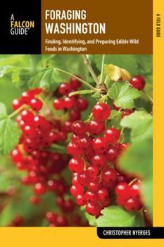Paperback Foraging Washington: Finding, Identifying, and Preparing Edible Wild Foods Book