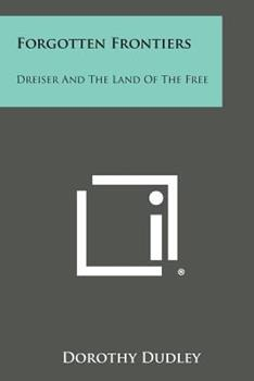 Paperback Forgotten Frontiers : Dreiser and the Land of the Free Book