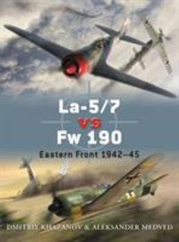 La-5/7 vs Fw 190: Eastern Front 1942#45 - Book #39 of the Duel