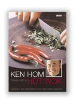 Ken Hom Travels with a Hot Wok 0789468107 Book Cover