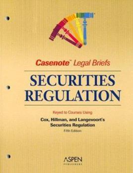 Paperback Securities Regulation: Keyed to Cox, Hillman & Langevoort (Casenote Legal Briefs) Book